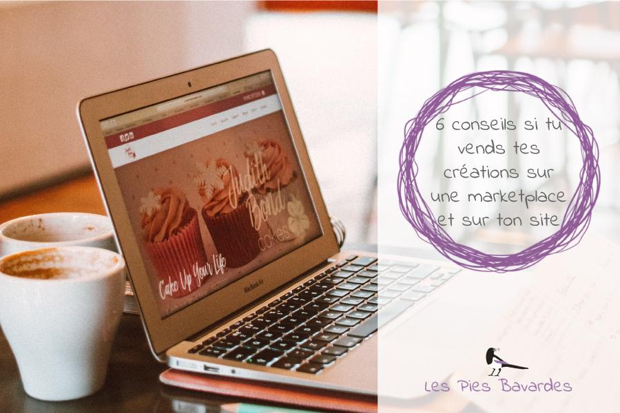 6 conseils si tu vends tes créations sur une marketplace et sur ton site
