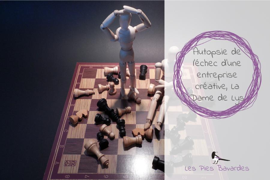 Autopsie de l'échec d'une entreprise créative, La Dame de Lys