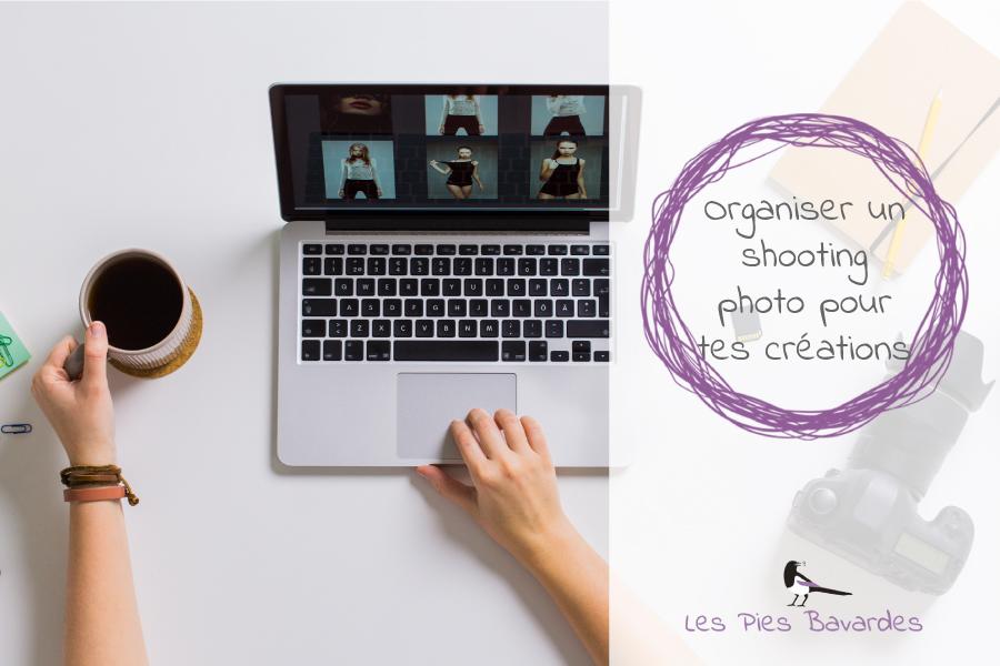 Organiser un shooting photo pour tes créations