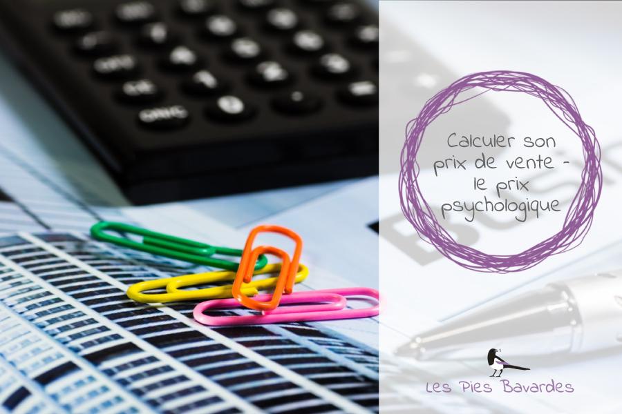 Calculer son prix de vente en artisanat – le prix psychologique de tes créations