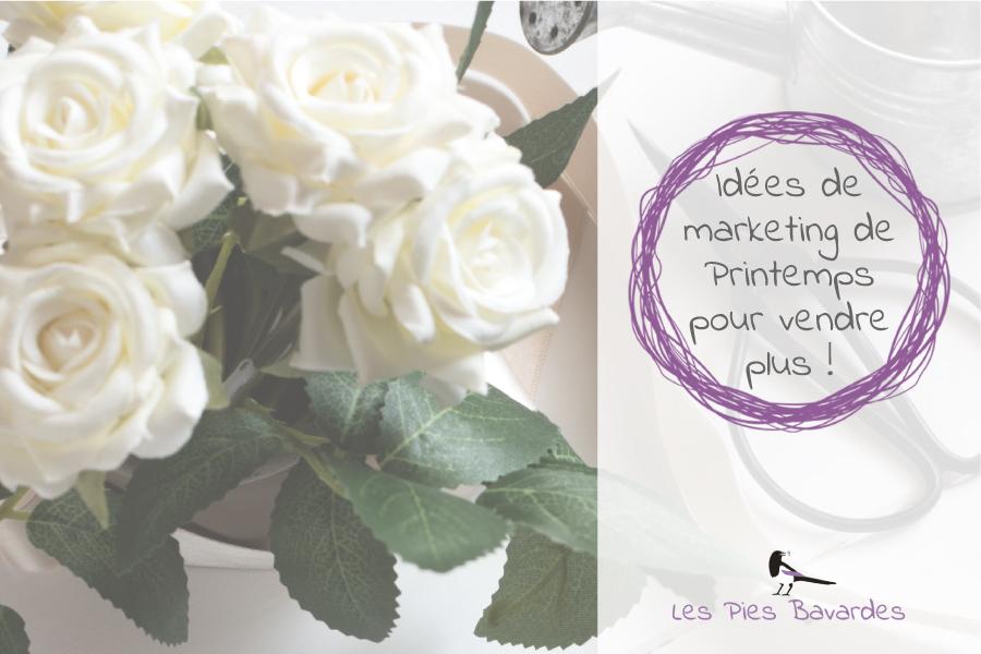 Idées de marketing de Printemps pour vendre plus !