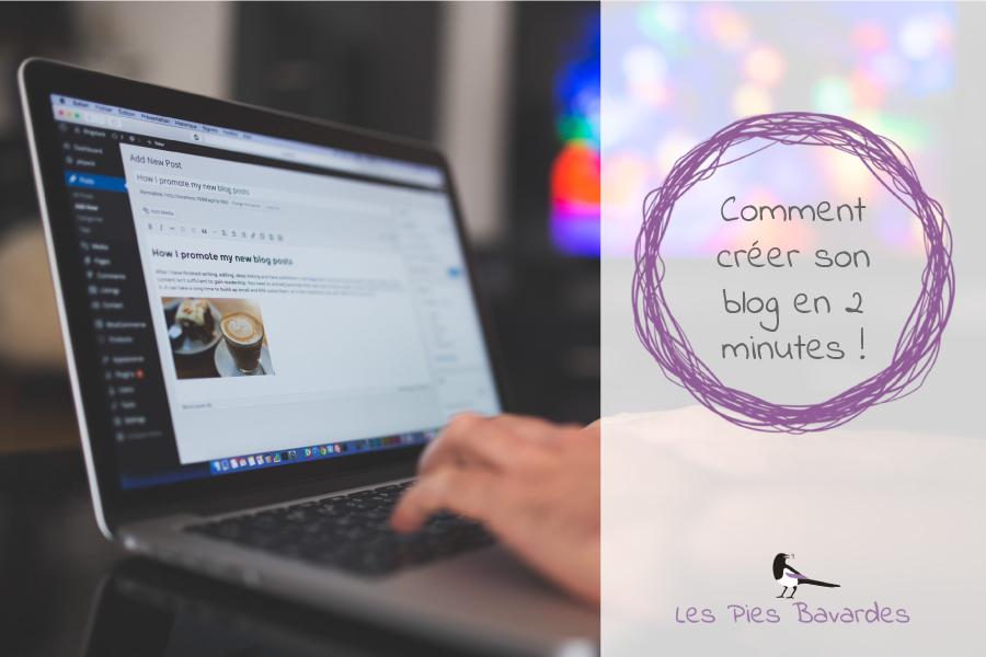 Comment créer son blog en 2 minutes !