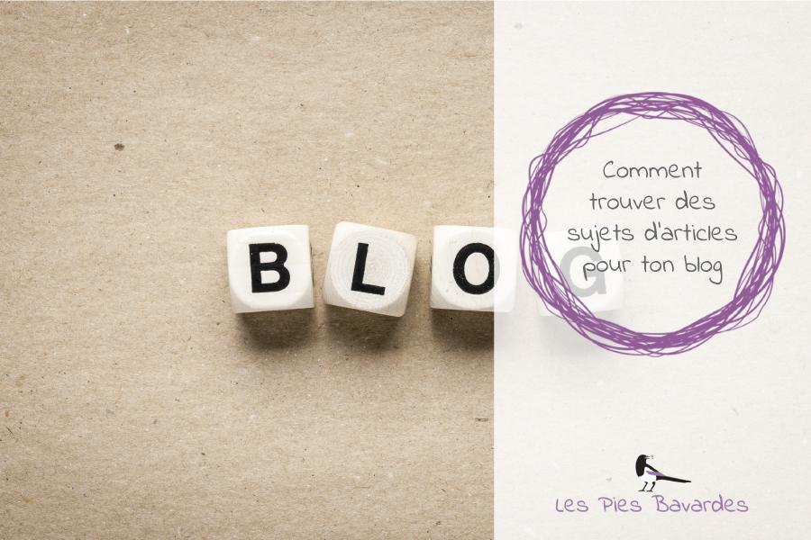 Comment trouver des sujets d'articles pour ton blog