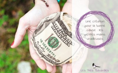 Une création pour la bonne cause : les petites mains viradeuses
