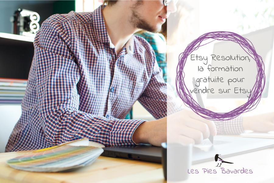 Etsy Resolution, la formation gratuite pour vendre sur Etsy