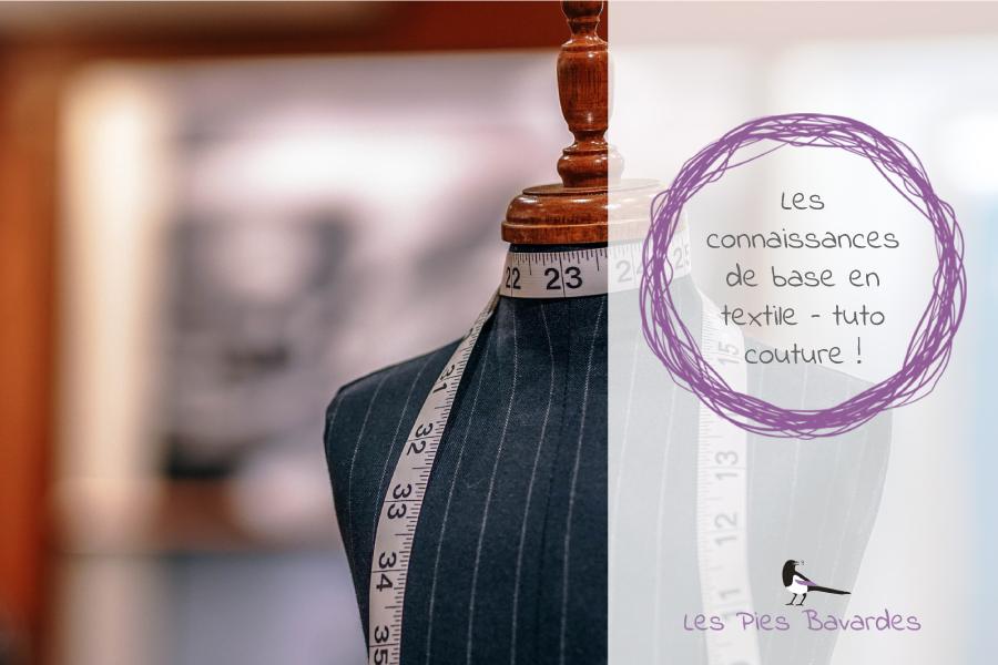 Les connaissances de base en textile – tuto couture !