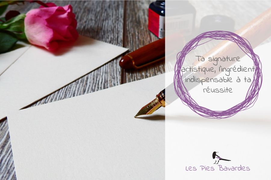 Ta signature artistique, l'ingrédient indispensable à ta réussite