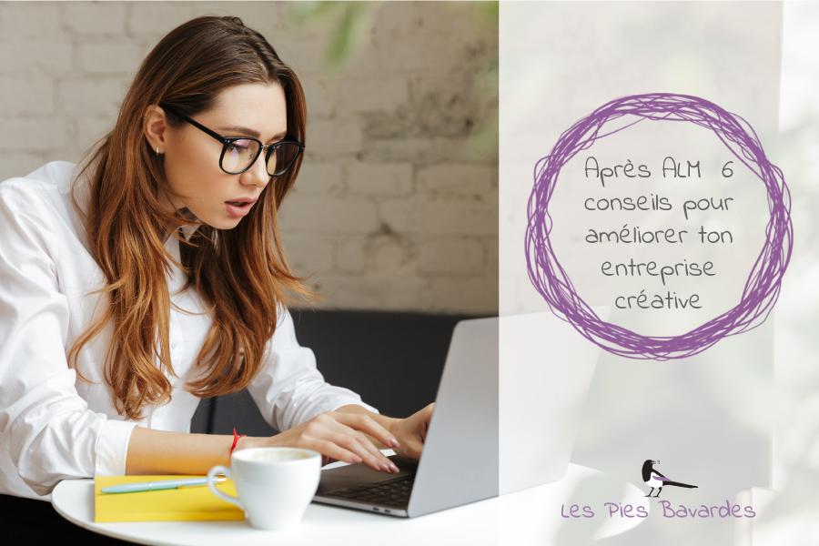 Après ALM : 6 conseils pour améliorer ton entreprise créative