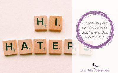 5 conseils pour se débarrasser des haters, des harceleuses
