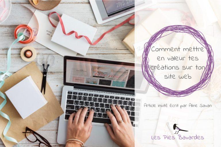 Comment mettre en valeur tes créations sur ton site web